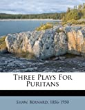 Three Plays for Puritans, Shaw Bernard 1856-1950, 1245216732