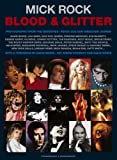 Blood and Glitter: Photographs from the Seventies - David Bowie, Lou Reed, Freddie Mercury, Iggy Pop, Mick Jagger and many more