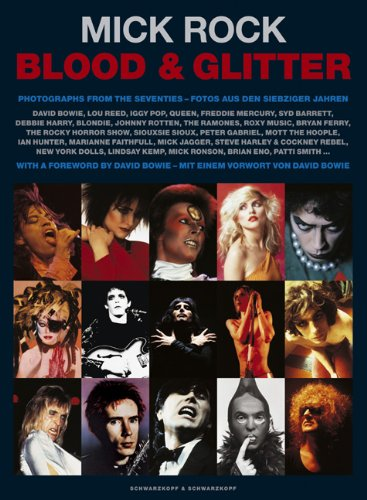 Blood & Glitter: Photographs from the Seventies/Fotos aus den siebziger Jahren: Photographs from the '70's, David Bowie, Lou Reed, Freddie Mercury, Iggy Pop, Mick Jagger and Many More