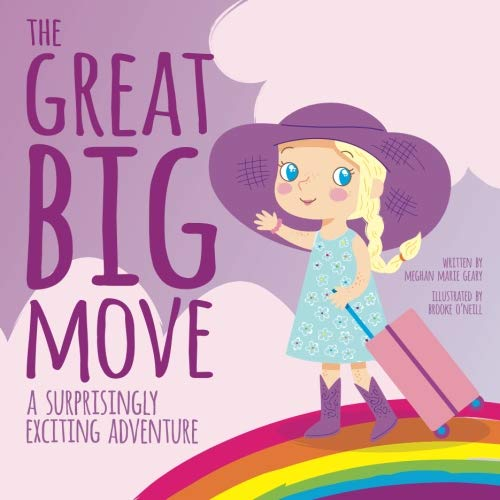 The Great Big Move:  A Surprisingly Exciting Adventure (Surprisingly Exciting ()