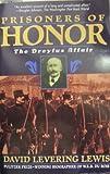 Prisoners of Honor : The Dreyfus Affair, Lewis, David Levering, 0805037667