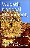 Wupatki National Monument, Arizona: (Illustrated Edition)