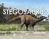 Digging for Stegosaurus (Dinosaur Discovery Timelines)
