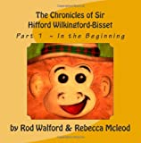 The Chronicles of Sir Hifford Wilkingford-Bisset, Rod Walford, 1466330937