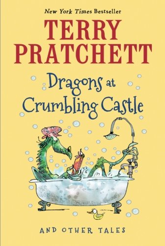 Dragons at Crumbling Castle: And Other Tales [Terry Pratchett] (Tapa Blanda)