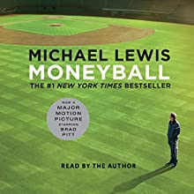 Moneyball: The Art of Winning an Unfair Game Audiobook by Michael Lewis Narrated by Michael Lewis