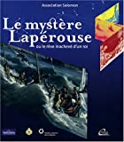Le mystère Lapérouse, ou le rêve inachevé d'un roi