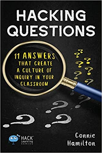 Hacking Questions: 11 Answers That Create a Culture of Inquiry in