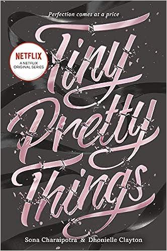 Amazon.com: Tiny Pretty Things (9780062342409): Charaipotra, Sona, Clayton,  Dhonielle: Books