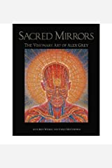 Sacred Mirrors: The Visionary Art of Alex Grey (Paperback) - Common Paperback