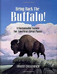Bring Back the Buffalo!: A Sustainable Future For America's Great Plains