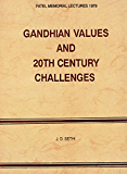 GANDHIAN VALUES AND 20TH CENTURY CHALLENGES