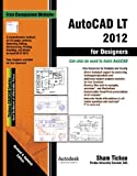 img - for AutoCAD LT 2012 for Designers by Prof. Sham Tickoo Purdue Univ. and CADCIM Technologies (2011-10-25) book / textbook / text book