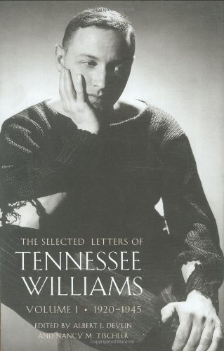 The Selected Letters of Tennessee Williams, Volume I: 1920-1945 ()