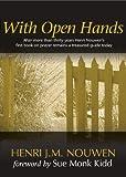 With Open Hands, Henri J. M. Nouwen, 1594710643