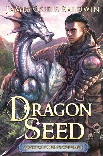 Dragon Seed: An Archemi Online LitRPG Adventure (Archemi Online Chronicles) (Volume 1)
