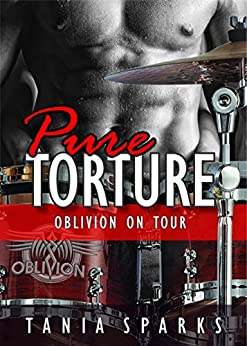 Pure Torture (Oblivion on Tour Book 3) by [Sparks, Tania]