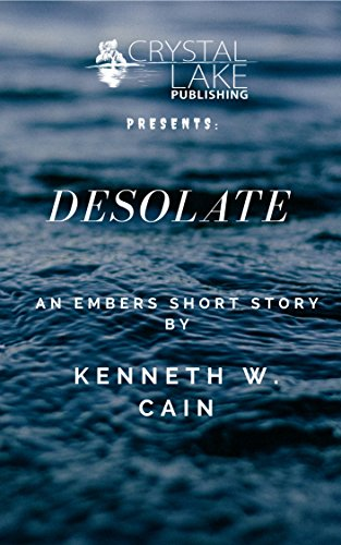 Desolate: An Embers Short Story (Crystal Lake Shorts Book 5)