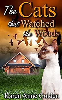 The Cats that Watched the Woods (The Cats that . . . Cozy Mystery Book 5) by [Golden, Karen Anne]