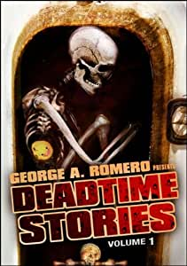 George A. Romero Presents: Deadtime Stories Vol. 1