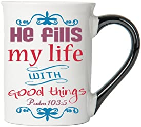 He Fills My Life With Good Things (Psalm 103:5) Mug, Inspirational Coffee Cup, Inspirational Mug, Ceramic Mug, Custom Inspirational Gifts By Tumbleweed