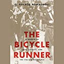 The Bicycle Runner: A Memoir of Love, Loyalty, and the Italian Resistance Audiobook by G. Franco Romagnoli Narrated by Jeremy Johnson