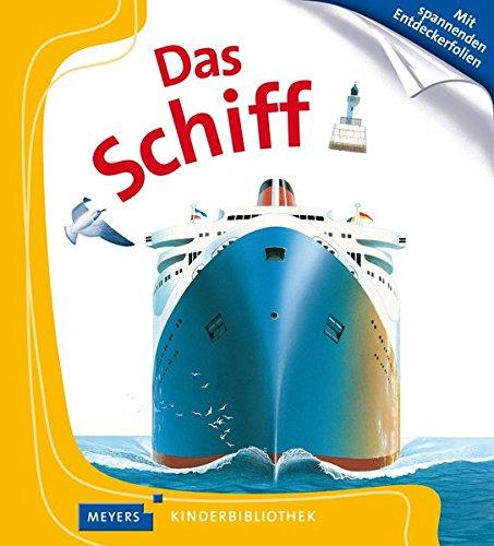 Das Schiff: Meyers Kinderbibliothek