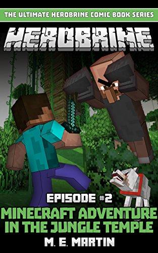 HEROBRINE Episode 2: Minecraft Aventure in the Jungle Temple (Herobrine Comic Book Series) (Best Computer For Web Surfing)