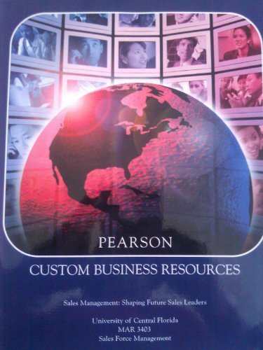 Pearson Custom Business Resources (Sales Management:Shaping Future Sales Leaders, University of Central Florida MAR 3403 Sales Force Management) by TANNER - Jupiter Mall Shopping Florida