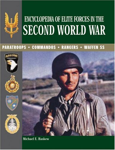Encyclopedia of Elite Forces in the Second World War: Paratroops, Commandos, Rangers, Waffen SS (Best Commando Units In The World)
