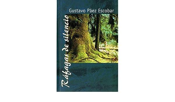 Ráfagas de silencio (Spanish Edition) - Kindle edition by Gustavo Páez Escobar. Literature & Fiction Kindle eBooks @ Amazon.com.