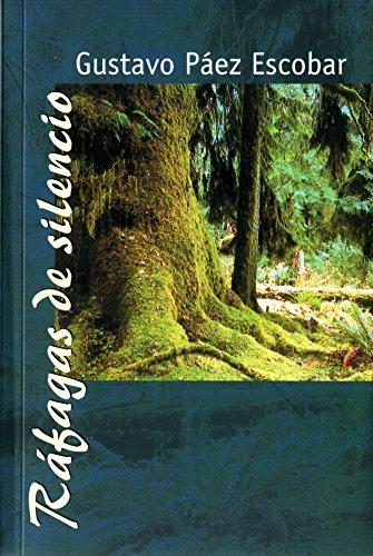Ráfagas de silencio (Spanish Edition) by [Páez Escobar, Gustavo]