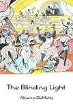 The Blinding Light, Alberto DeMello, 1419644246