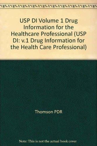USP DI Volume 1 Drug Information for the Healthcare Professional (USP DI: v.1 Drug Information for the Health Care Professional)