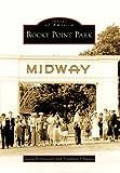 Rocky Point Park, David Bettencourt and Stephanie Chauvin, 073856236X