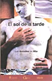 img - for El sol de la tarde / The afternoon sun (Spanish Edition) book / textbook / text book