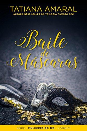 Baile de Máscaras (Mulheres do 128 Livro 1)