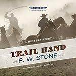 Trail Hand: A Western Story | R. W. Stone