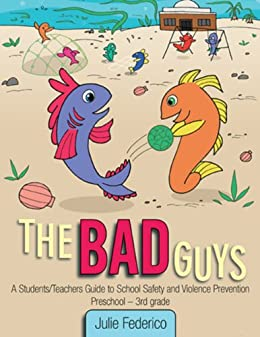 b57cc5592c The Bad Guys  A Students Teachers Guide to School Safety and Violence  Prevention by