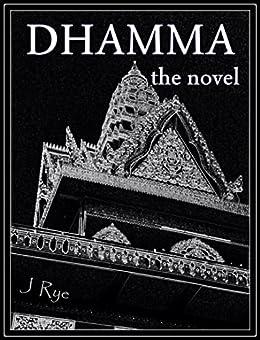Dhamma, the novel: a triptych