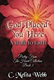 img - for God Placed You Here: A Walk to Faith (Poetry From The Heart) (Volume 3) book / textbook / text book