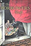 download ebook the borrowers aloft: plus the short tale poor stainless pdf epub