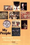 My People : Abba Eban's History of the Jews Genesis to 1776, Bamberger, David and Horn, Geoffrey, 0874412633