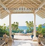 Maisons des Antilles : Un art de vivre d'hier et d'aujourd'hui
