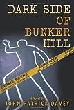 Dark Side of Bunker Hill, John Patrick Davey, 1452015643
