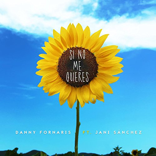 Si No Me Quieres (feat. Jani Sánchez)