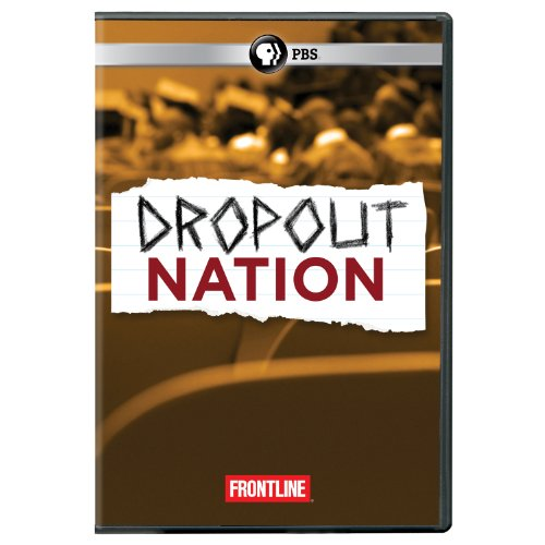 Frontline: Dropout Nation by PBS