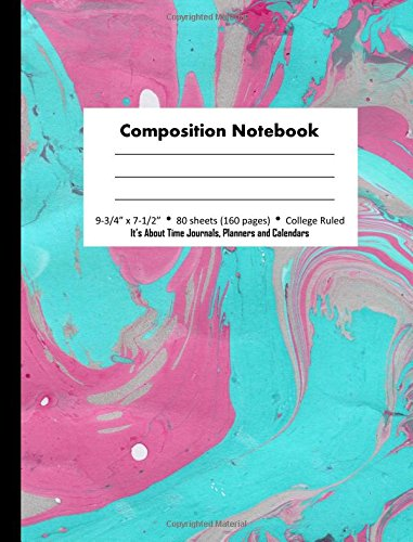 Read Online Composition Notebook: Pink Turquoise Marble Design, College Ruled Blank Lined Paper Book, 160 pages (80 Sheets), 9 3/4 x 7 1/2 inches (Marbled Design Composition Notebooks) (Volume 8) pdf