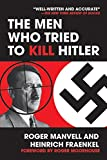 The Men Who Tried to Kill Hitler