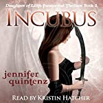 Incubus: The Daughters of Lilith, Book 2 | Jennifer Quintenz